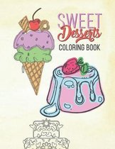 Sweet Desserts Coloring Book: Relaxation & Delicious Drawing Fun For Adults & Kids Large Beautiful Mandala Dessert Designs Cake, Donuts Ice Cream &