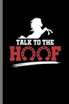 Talk to the Hoof: For Animal Lovers Cowboy Cute Horse Designs Animal Composition Book Smiley Sayings Funny Vet Tech Veterinarian Animal