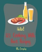 Hello! 123 Cooking With Beer Recipes