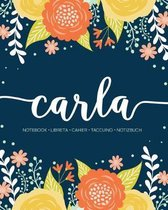 Carla: Notebook - Libreta - Cahier - Taccuino - Notizbuch: 110 pages paginas seiten pagine: Modern Florals First Name Noteboo