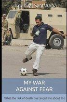 My War Against Fear