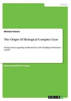 The Origin Of Biological Complex Gear