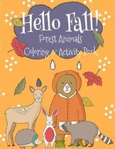 Hello Fall Forest Animals Coloring Book: Cute Forest Friends Coloring And Activity Book For Kids