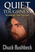 Quiet Toughness: Accelerate Your Success