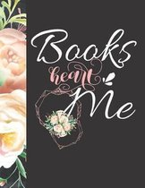 Books Heart Me: Floral Keep Track of All the Books You Read Journal - Reading Review on Each Page Logbook For Women & Girls