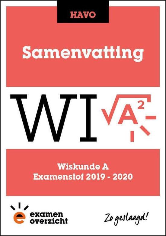 ExamenOverzicht - Samenvatting Wiskunde A HAVO - ExamenOverzicht |