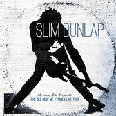 Slim Dunlap - The Old New Me / Times Like This