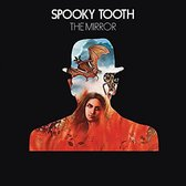 Spooky Tooth - The Mirror (2016 Reissue)