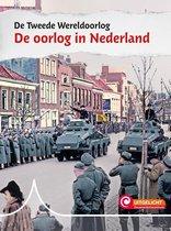 De Tweede Wereldoorlog  -   De oorlog in Nederland