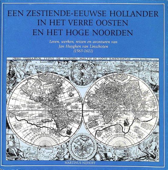 Een zestiende-eeuwse Hollander in het Verre Oosten en het Hoge Noorden - Huyghen |