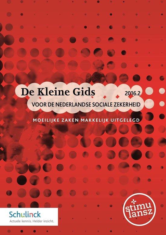 De Kleine Gids voor de Nederlandse sociale zekerheid 2016.2 - none |