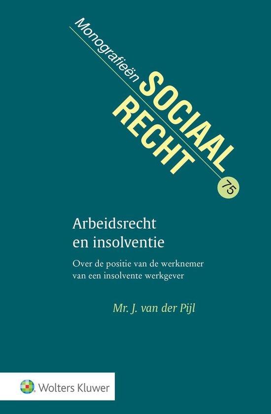 Monografieen sociaal recht 75 - Arbeidsrecht en insolventie - J. van der Pijl |