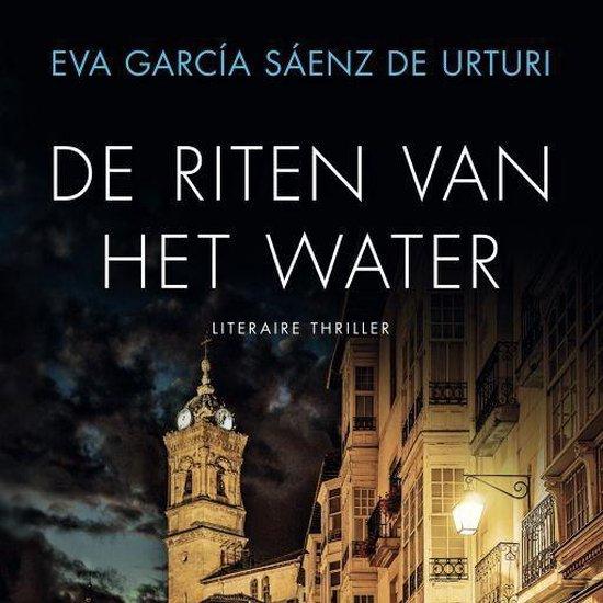De riten van het water - Eva García Sáenz de Urturi | Readingchampions.org.uk