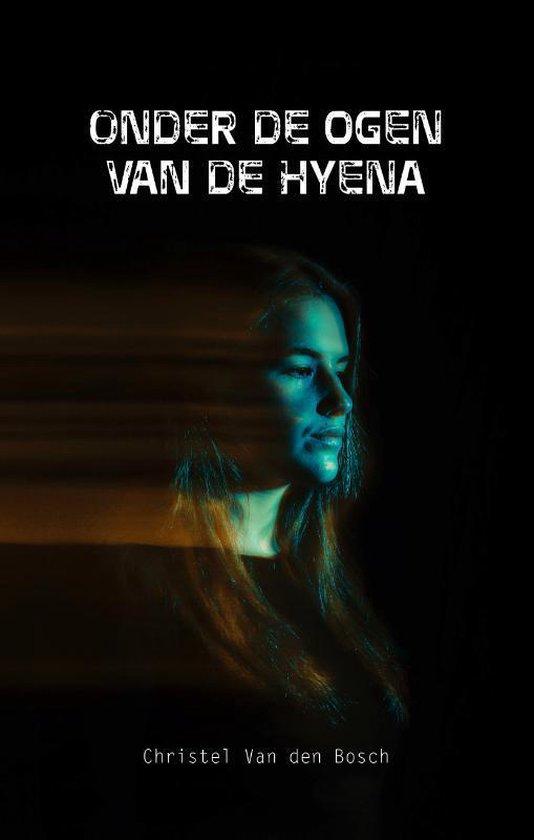Onder de ogen van de hyena 0 - Onder de ogen van de hyena - Christel van den Bosch | Fthsonline.com