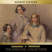 The Brontë Sisters: The Essential Collection (Agnes Grey, Jane Eyre, Wuthering Heights)