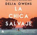 Boek cover La chica salvaje van Delia Owens