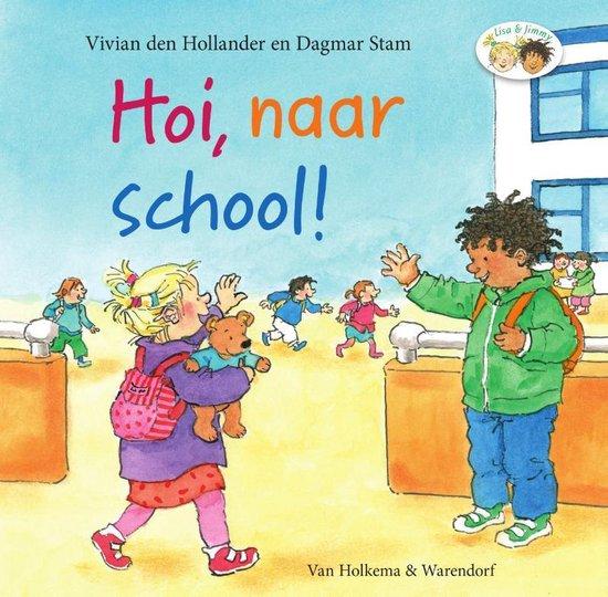Lisa en Jimmy - Hoi, naar school! - Vivian den Hollander |