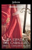 La espada del caballero (Caballeros del Rey 2)