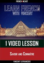Learn French with Vincent - 1 video lesson - Savoir and Connaître