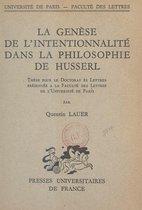 La genèse de l'intentionnalité dans la philosophie de Husserl