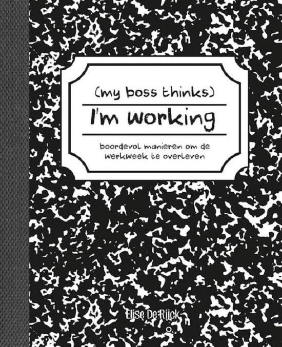 My boss thinks I'm working - Elise de Rijck | Readingchampions.org.uk