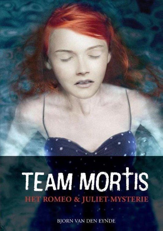 Team mortis het romeo en juliet mysterie - Bjorn van den Eynde |