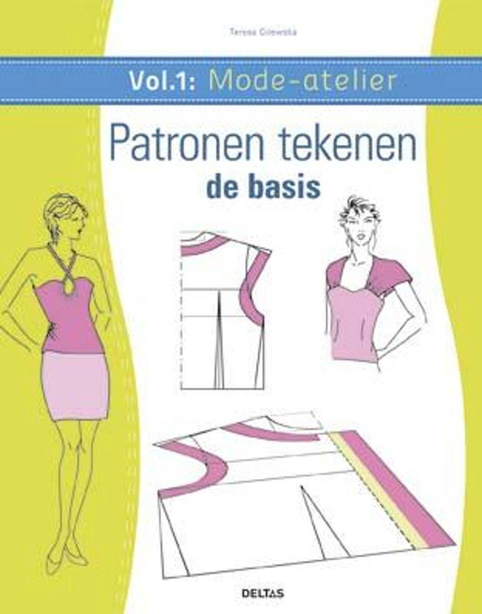Mode-atelier vol.1 - Patronen tekenen - de basis - Teresa Gilewska