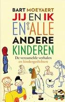 Boek cover Jij en ik en alle andere kinderen van Bart Moeyaert