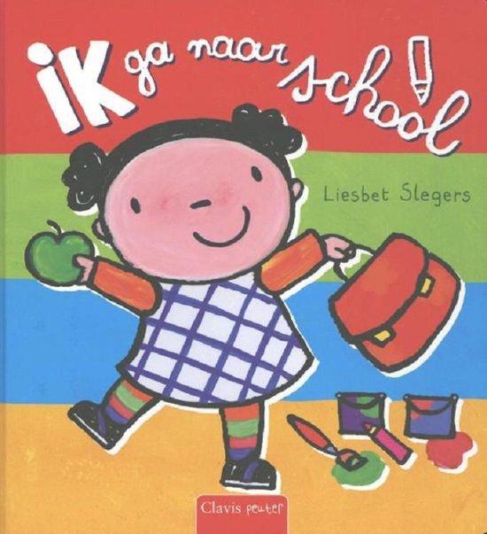 Ik ga naar school - Liesbet Slegers   Readingchampions.org.uk