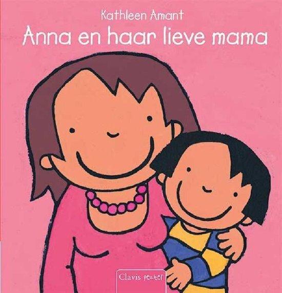 Anna - Anna en haar lieve mama - Kathleen Amant  