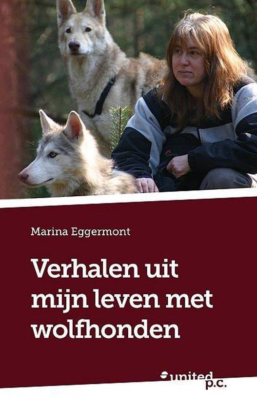 Verhalen uit mijn leven met wolfhonden