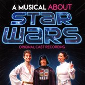 Musical About Star Wars [Orignal Cast Recordings]