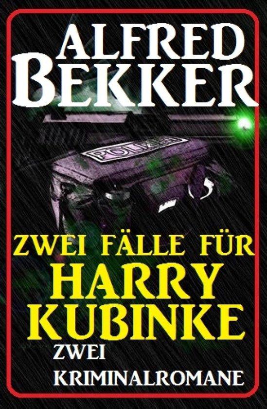 Zwei Fälle für Harry Kubinke: Zwei Kriminalromane