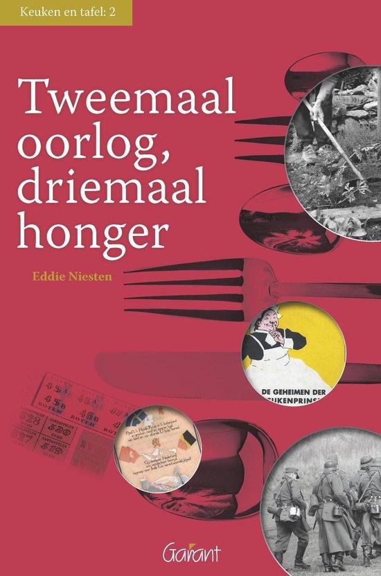 Keuken en tafel 2: Tweemaal oorlog, driemaal honger 1914-1944 - Eddie Niesten |
