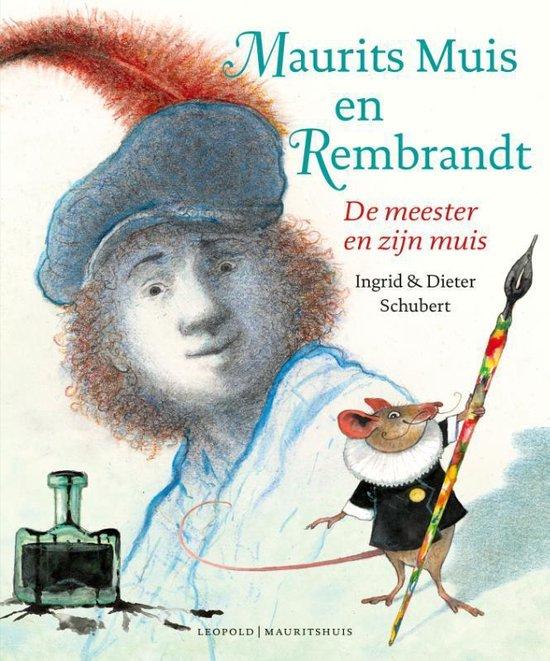 Kunstprentenboeken - Maurits Muis en Rembrandt - Dieter Schubert   Readingchampions.org.uk