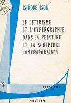 Le lettrisme et l'hypergraphie dans la peinture et la sculpture contemporaines