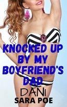 Knocked Up By My Boyfriend's Dad - Dani
