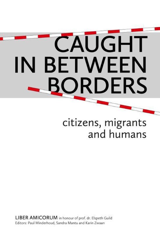 Caught in Between Borders: Citizens, Migrants and Humans