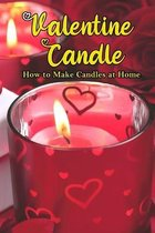 Valentine Candle: How to Make Candles at Home