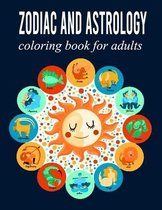 Zodiac and Astrology Coloring Book For Adults