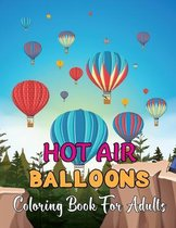 Hot Air Ballons Coloring Book For Adults