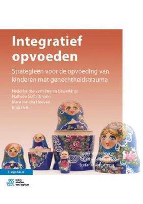 Boek cover Integratief Opvoeden: Strategieën Voor de Opvoeding Van Kinderen Met Gehechtheidstrauma van Debra Wesselmann (Paperback)
