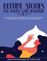 Bedtime Stories For Adults With Insomnia (2 in 1) Deep Sleep Stories & Meditations To Help You Quiet The Mind, Fall Asleep Fast & Overcome Nighttime Anxiety & Stress-Relief
