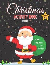 Christmas Activity Book for Kids Ages 4-6: Coloring, Word Search, Maze, Dot to Dot
