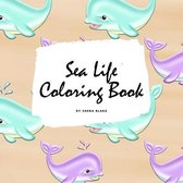 Sea Life Coloring Book for Young Adults and Teens (8.5x8.5 Coloring Book / Activity Book)