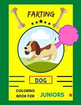Farting dog coloring book for juniors: A collection of Funny & super easy puppies coloring pages for kids & toddlers, boys & girls . Book for animal lovers