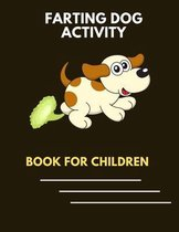 Farting dog activity book for children: A collection of Funny & super easy puppies activity pages for kids & toddlers, boys & girls . Beautiful Book for animal lovers