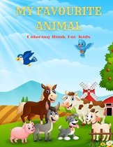 MY FAVOURITE ANIMAL - Coloring Book For Kids