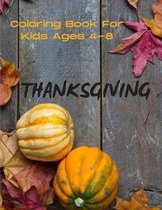 Thanksgiving Coloring Book For Kids Ages 4-8: My First Thanksgiving Pictures Fall activity book for Kids Perfect Gift For Kindergarten Children