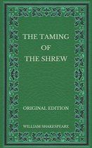 The Taming of the Shrew - Original Edition